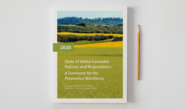 State of Idaho Cannabis Policies & Regulations: A Summary for the Prevention Workforce