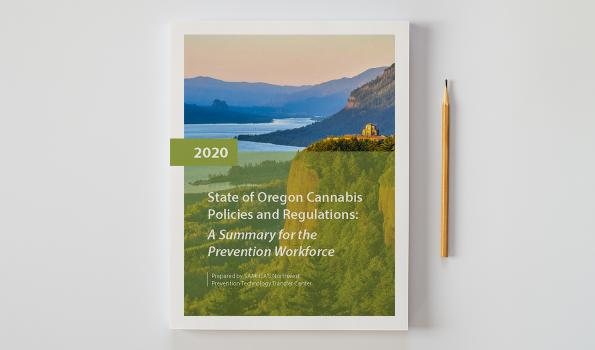 State of Oregon Cannabis Policies & Regulations: A Summary for the Prevention Workforce