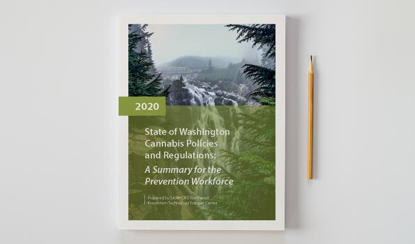 State of Washington Cannabis Policies & Regulations: A Summary for the Prevention Workforce